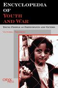 Encyclopedia of Youth and War: Young People as Participants and Victims