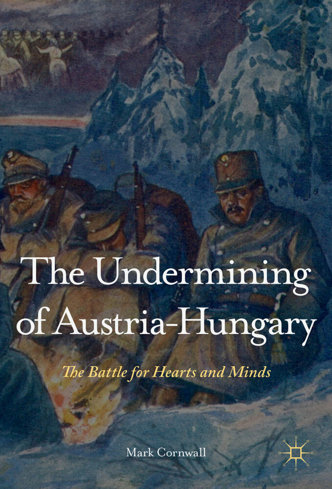 The Undermining of Austria-Hungary: The Battle for Hearts and Minds als Buch (gebunden)