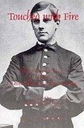 Touched with Fire: Civil War Letters and Diary of Olivier Wendell Holmes