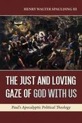 The Just and Loving Gaze of God with Us