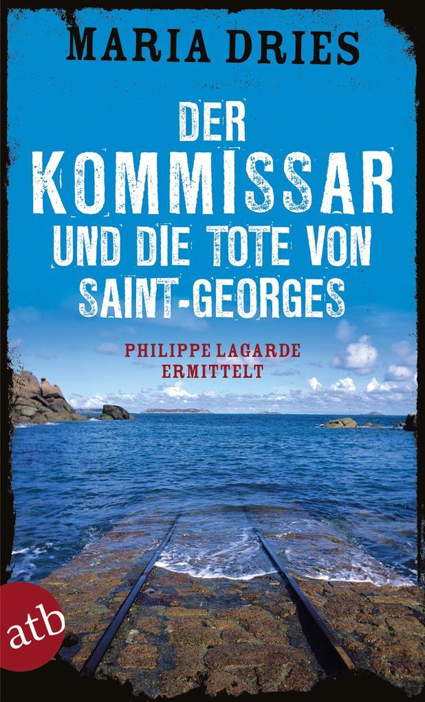 Der Kommissar und die Tote von Saint-Georges als Taschenbuch