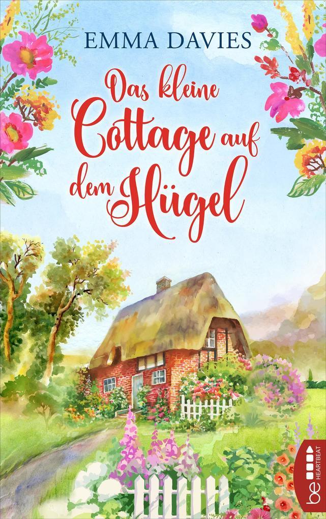 Das kleine Cottage auf dem Hügel als eBook