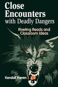 Close Encounters with Deadly Dangers: Riveting Reads and Classroom Ideas