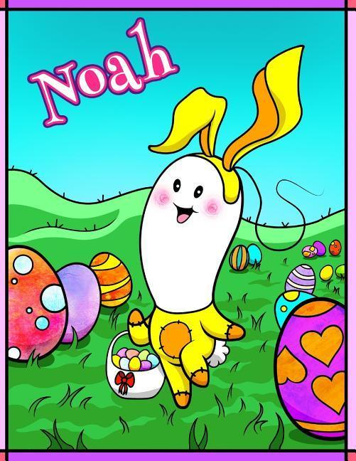 Noah: Personalized Ima Gonna Color My Happy Easter Coloring Book for Kids