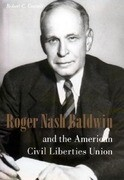 Roger Nash Baldwin and the American Civil Liberties Union