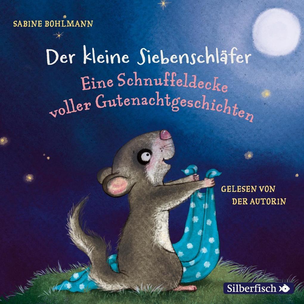 Der kleine Siebenschläfer: Eine Schnuffeldecke voller Gutenachtgeschichten als Hörbuch