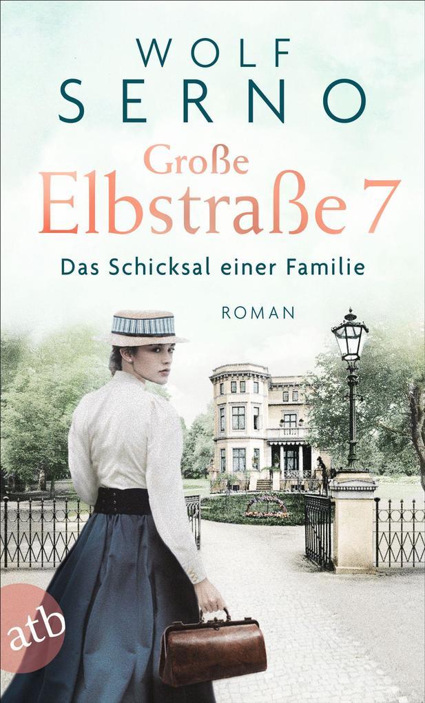 Große Elbstraße 7 - Das Schicksal einer Familie als eBook epub