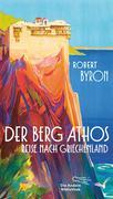 Der Berg Athos - Reise nach Griechenland