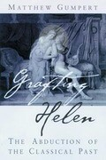 Grafting Helen: Abduction of the Classical Past