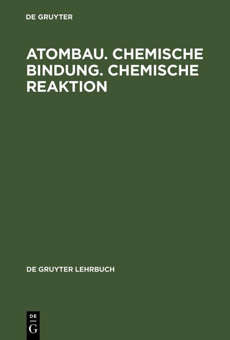 Atombau. Chemische Bindung. Chemische Reaktion als eBook