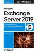 Microsoft Exchange Server 2019 - Das Handbuch