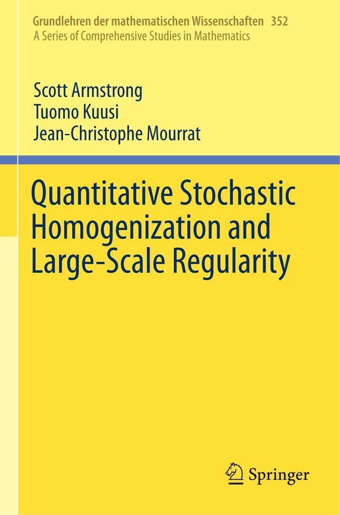 Quantitative Stochastic Homogenization and Large-Scale Regularity als Buch (kartoniert)