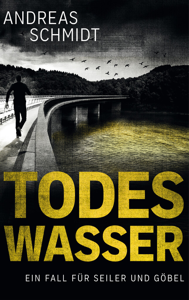 Todeswasser: Ein Fall für Seiler und Göbel - Zweiter Kriminalroman als eBook
