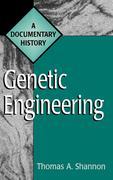 Genetic Engineering: A Documentary History