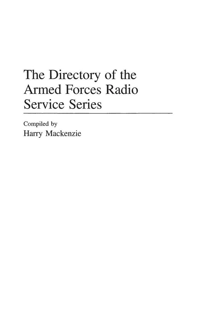 The Directory of the Armed Forces Radio Service Series als Buch (gebunden)