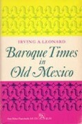 Baroque Times in Old Mexico: Seventeenth-Century Persons, Places, and Practices