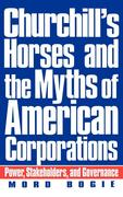 Churchill's Horses and the Myths of American Corporations: Power, Stakeholders, and Governance