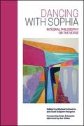 Dancing with Sophia: Integral Philosophy on the Verge