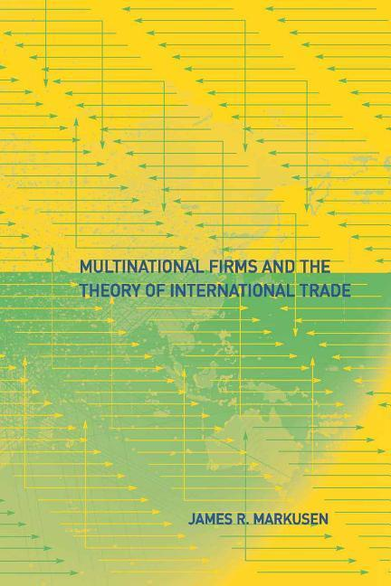 Multinational Firms and the Theory of Internati...
