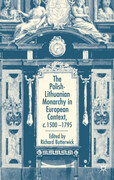 The Polish-Lithuanian Monarchy in European Context, C.1500-1795