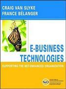 E-Business Technologies: Supporting the Net-Enhanced Organization