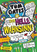 Tom Gates 11 - Der helle Wahnsinn! (Leuchtet nicht im Dunkeln)