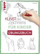 Die Kunst des Zeichnens für Kinder Übungsbuch