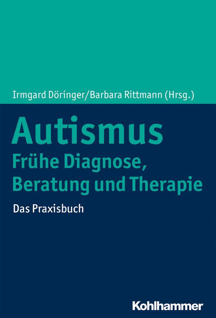 Autismus: Frühe Diagnose, Beratung und Therapie als Buch (gebunden)