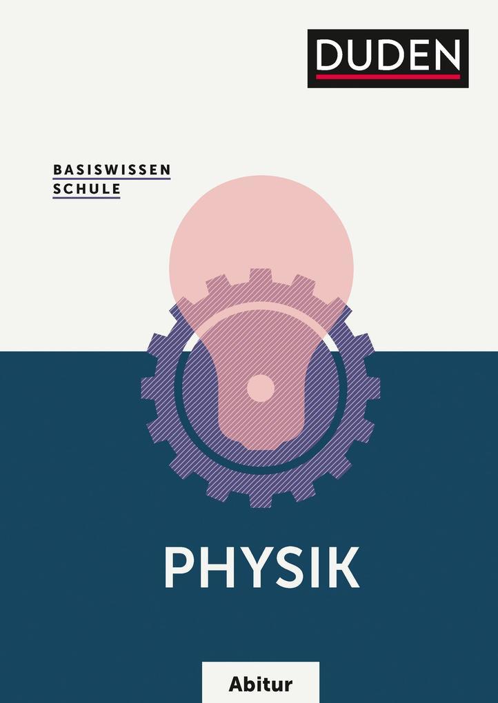 Basiswissen Schule Abitur - Physik als Buch (kartoniert)
