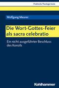 Die Wort-Gottes-Feier als sacra celebratio