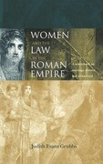 Women and the Law in the Roman Empire: A Sourcebook on Marriage, Divorce and Widowhood