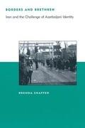 Borders and Brethren: Iran and the Challenge of Azerbaijani Identity