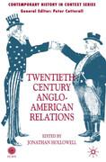 Twentieth-Century Anglo-American Relations