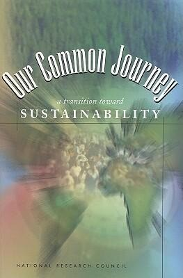 Our Common Journey: A Transition Toward Sustainability als Taschenbuch