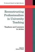 Reconstructing Professionalism in University Teaching