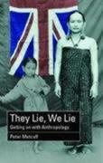 They Lie, We Lie: Getting on with Anthropology