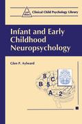 Infant and Early Childhood Neuropsychology
