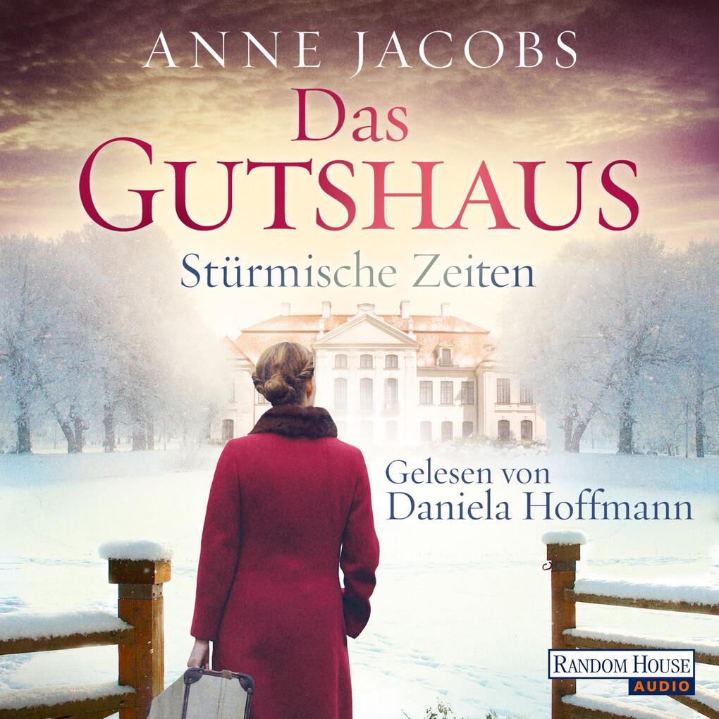 Das Gutshaus - Stürmische Zeiten als Hörbuch Download