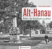 Alt-Hanau - Bilder die Geschichte erzählen