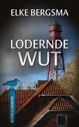 Lodernde Wut - Ostfrieslandkrimi
