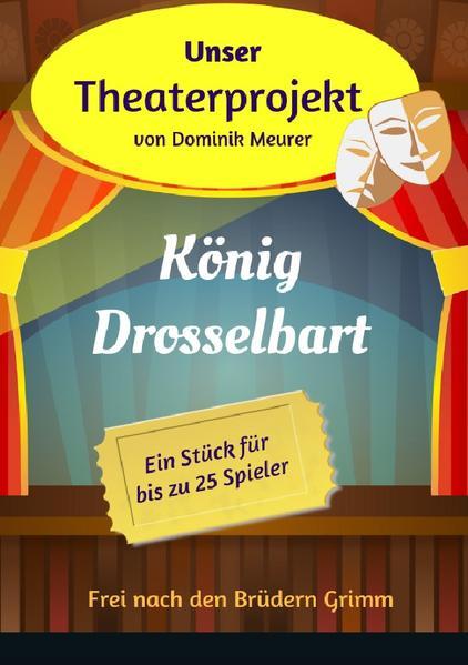 Unser Theaterprojekt, Band 14 - König Drosselbart als Buch (kartoniert)