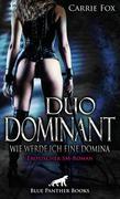 Duo Dominant - wie werde ich eine Domina? | Erotischer SM-Roman