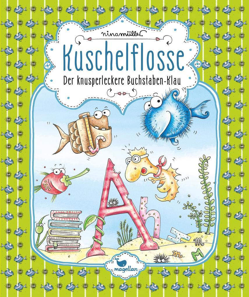 Kuschelflosse - Der knusperleckere Buchstaben-Klau - Band 5 als Buch (gebunden)