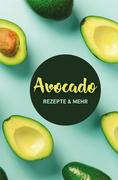 Avocado: Rezepte & mehr