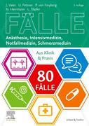 80 Fälle Anästhesie, Intensivmedizin, Notfallmedizin, Schmerzmedizin