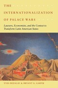 The Internationalization of Palace Wars: Lawyers, Economists, and the Contest to Transform Latin American States