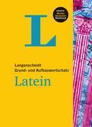 Langenscheidt Grund- und Aufbauwortschatz Latein - Buch mit Bonus-Musterklausuren als PDF-Download