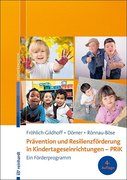 Prävention und Resilienzförderung in Kindertageseinrichtungen - PRiK