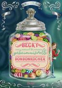 Becky und der geheimnisvolle Bonbonkocher