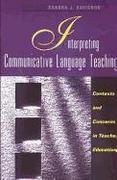 Interpreting Communicative Language Teaching: Contexts and Concerns in Teacher Education